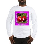 I Eat Big Boys! Long Sleeve T-Shirt