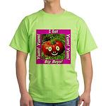 I Eat Big Boys! Green T-Shirt