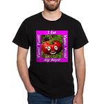 I Eat Big Boys! Dark T-Shirt