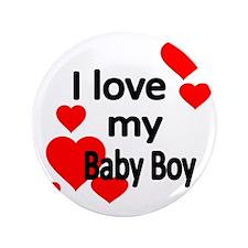 """I LOVE MY BABY BOY 3.5"""" Button"""