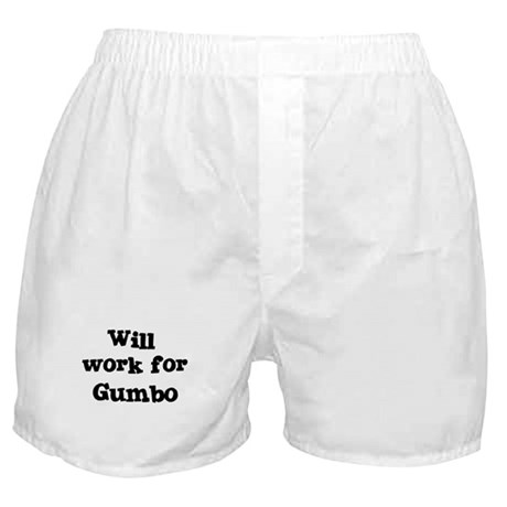 Will work for Gumbo Boxer Shorts