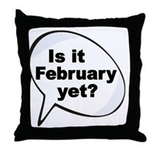 Is it February yet 2 Throw Pillow