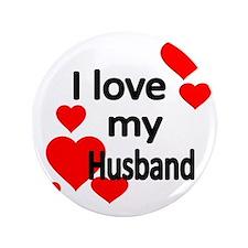 """I LOVE MY HUSBAND 2 3.5"""" Button"""
