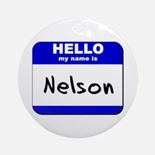 hello my name is nelson  Ornament (Round)