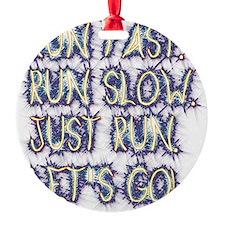 Run fast - run slow - just run - le Ornament
