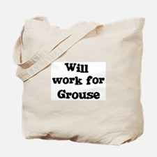 Will work for Grouse Tote Bag