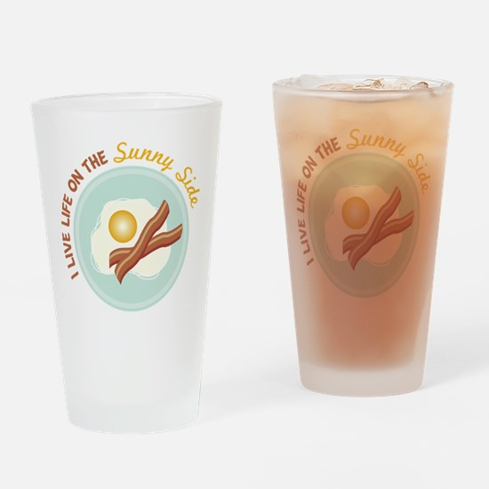 I LIVE LIFE ON THE Sunny Side Drinking Glass