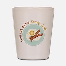 I LIVE LIFE ON THE Sunny Side Shot Glass