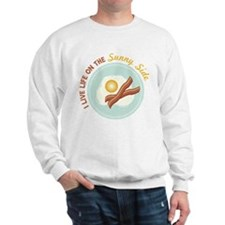 I LIVE LIFE ON THE Sunny Side Sweatshirt