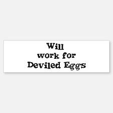 Will work for Deviled Eggs Bumper Bumper Bumper Sticker