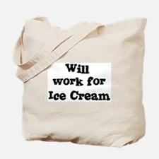 Will work for Ice Cream Tote Bag