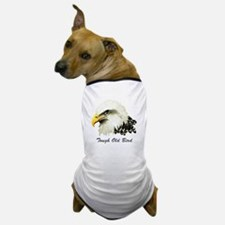 Tough Old Bird Quote with Bald Eagle Dog T-Shirt
