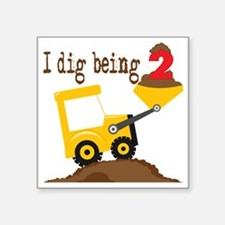 """I Dig Being 2 Square Sticker 3"""" x 3"""""""