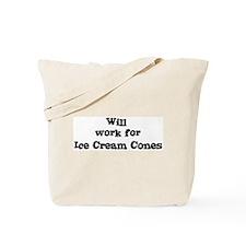 Will work for Ice Cream Cones Tote Bag