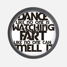 Dance like no one is watching humor Wall Clock