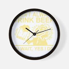 Always Drink Beer Wall Clock