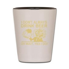 Always Drink Beer Shot Glass