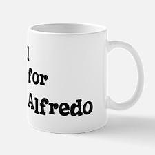 Will work for Fettucini Alfre Mug