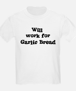 Will work for Garlic Bread T-Shirt