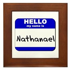 hello my name is nathanael  Framed Tile