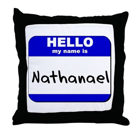 hello my name is nathanael Throw Pillow