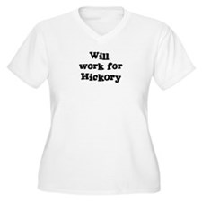 Will work for Hickory T-Shirt