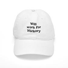 Will work for Hickory Baseball Cap