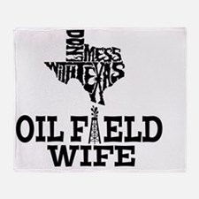 Don't Mess With Texas Oilfield Wife Throw Blanket