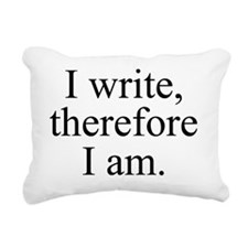 I write, therefore I am. Rectangular Canvas Pillow