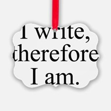 I write, therefore I am. Ornament