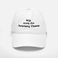 Will work for Jarlsberg Chees Baseball Baseball Cap