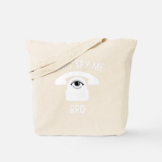 Dont Spy Me Bro Tote Bag