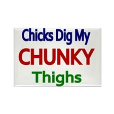 CHICKS DIG MY CHUNKY THIGHS 2 Rectangle Magnet