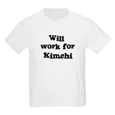 Will work for Kimchi T-Shirt