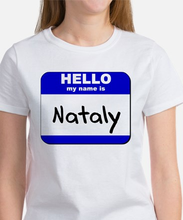 hello my name is nataly Women's T-Shirt