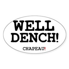 WELL DENCH - CHAPEAU! Decal