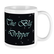 """The Big Dripper"" - Small Mug"