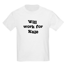 Will work for Kale T-Shirt