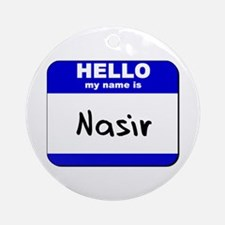 hello my name is nasir  Ornament (Round)
