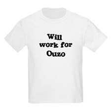Will work for Ouzo T-Shirt