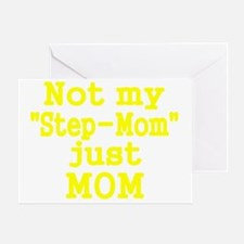NOT MY STEP-MOM, JUST MOM 2 Greeting Card