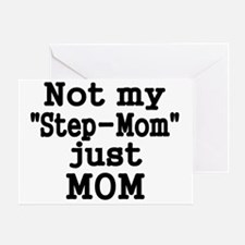 NOT MY STEP-MOM, JUST MOM Greeting Card