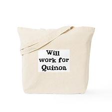 Will work for Quinoa Tote Bag