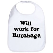 Will work for Rutabaga Bib