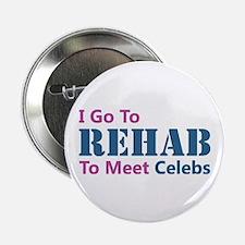 I Go To Rehab To Meet Celebs Button