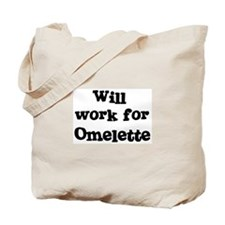 Will work for Omelette Tote Bag
