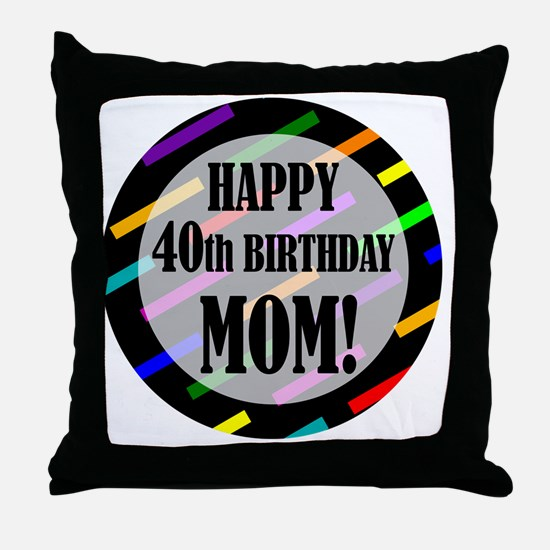40th Birthday For Mom Throw Pillow