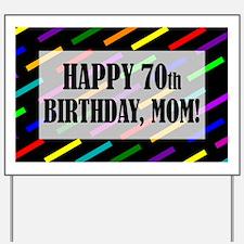 70th Birthday For Mom Yard Sign