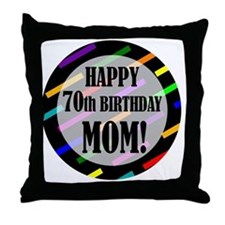 70th Birthday For Mom Throw Pillow