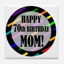 70th Birthday For Mom Tile Coaster